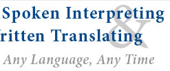 Spoken Interpreting & Written Translating